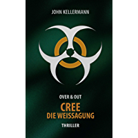 CREE - Die Weissagung: Over & Out (German Edition)