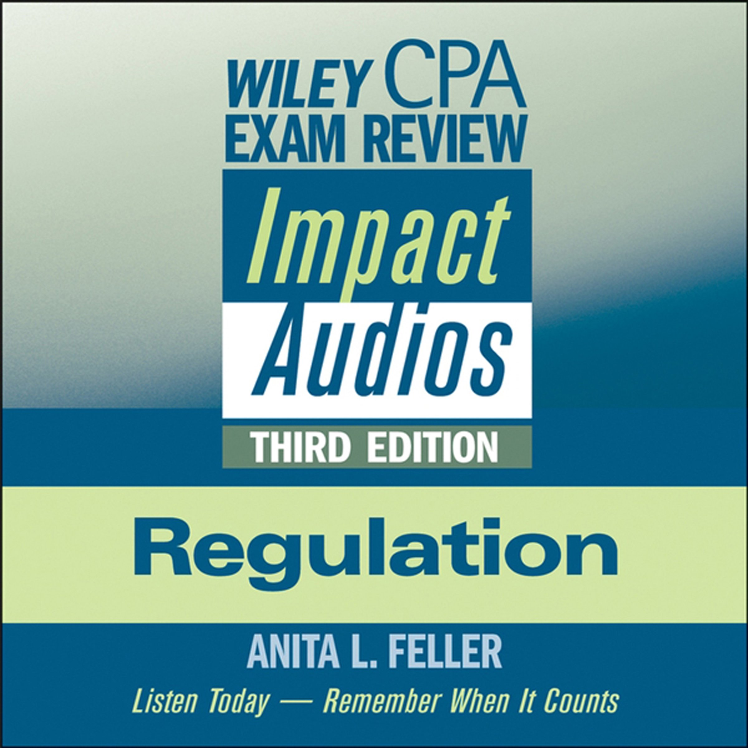 Wiley CPA Exam Review Impact Audios: Regulation, 3rd Edition