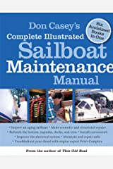 Don Casey's Complete Illustrated Sailboat Maintenance Manual: Including Inspecting the Aging Sailboat, Sailboat Hull and Deck Repair, Sailboat Refinishing, Sailbo Kindle Edition