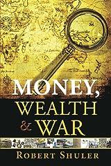 Money, Wealth & War Paperback