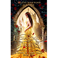 An Enchantment of Thorns: A Fae Beauty and the Beast Retelling (A Court of Fairy Tales Book 1) (English Edition)