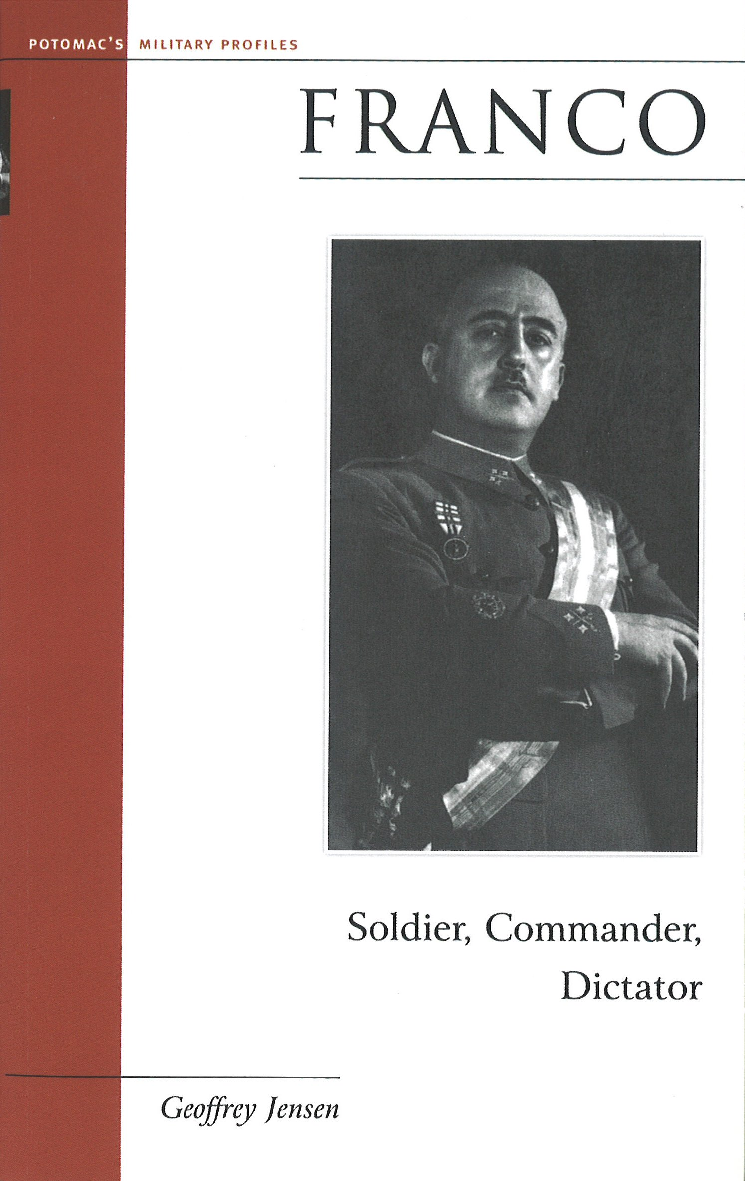 Franco: Soldier, Commander, Dictator (Military Profiles)