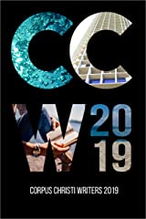 Corpus Christi Writers 2019 Kindle Edition