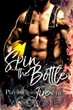 Spin the Bottle (Playing with Fire Book 3)
