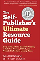 The Self-Publisher's Ultimate Resource Guide: Every Indie Author's Essential Directory—To Help You Prepare, Publish, and Promote Professional Looking Books Kindle Edition