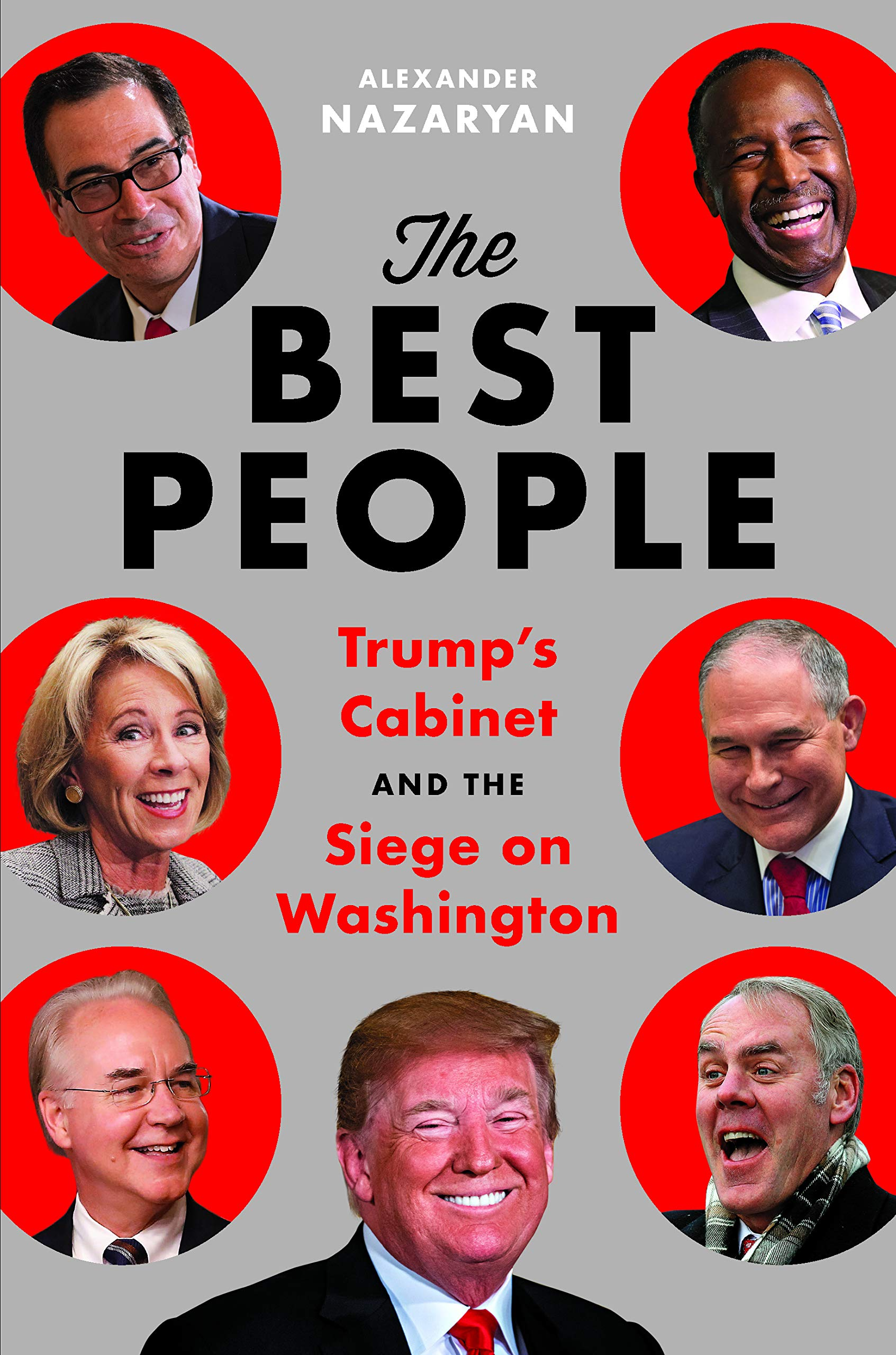 8b52ddae55ac8 Amazon.com: The Best People: Trump's Cabinet and the Siege on ...
