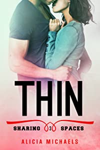 Thin: A New Adult Romantic Comedy (Sharing Spaces Book 3)
