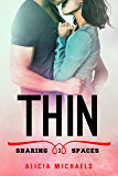 Thin (Sharing Spaces Book 3)