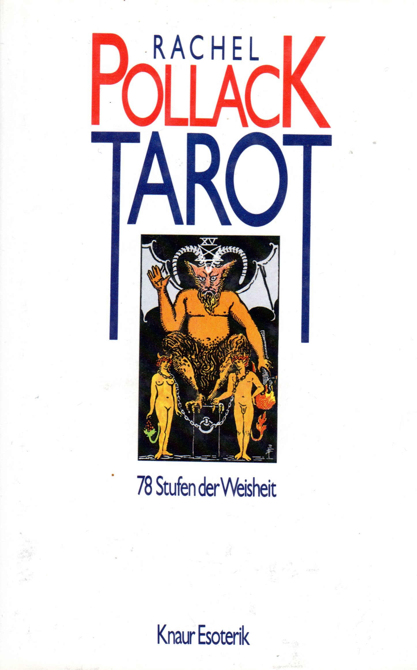 Tarot. 78 Stufen der Weisheit Gebundenes Buch – 1987 Rachel Pollack Droemer Knaur 3426263203 Lebensdeutung