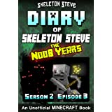 Diary of Minecraft Skeleton Steve the Noob Years - Season 2 Episode 3 (Book 9) : Unofficial Minecraft Books for Kids, Teens,