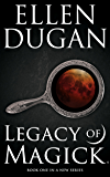 Legacy Of Magick (Legacy Of Magick Series, Book 1)