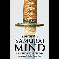 Training the Samurai Mind: A Bushido Sourcebook (English Edition)