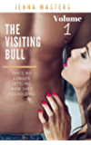 The Visiting Bull Volume 1: She's No Longer Settling. Now She's Cuckolding