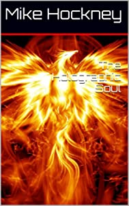 The Holographic Soul (The God Series Book 30)