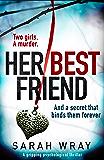 Her Best Friend: A gripping psychological thriller