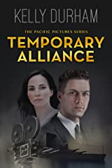 Temporary Alliance: A Story of Old Hollywood (The Pacific Pictures Series Book 2) Kindle Edition