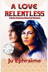 A Love Relentless Kindle Edition