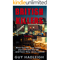 British Killers - Volume 2: Nine Horrific True Crime Stories From The UK...And How They Were Solved