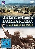 Unternehmen Barbarossa - Der Krieg im Osten