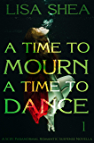 A Time to Mourn A Time to Dance - A SciFi Paranormal Romantic Suspense Novella (Time Viewing of History Exposes Society's Truths Book 1)