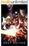 The Magic Within: An Urban Fantasy High School Witchcraft Short Story (Fast Fiction Collection Book 5)