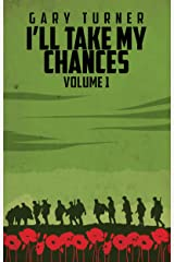 I'll Take My Chances: Volume 1 Kindle Edition