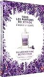 La lavande fine de provence (Tous les parfums du monde)