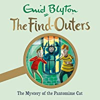 The Mystery of the Pantomime Cat: The Find-Outers, Book 7