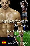 Griff Montgomery, Quarterback ( Edición Española) (Primero y Diez nº 1)