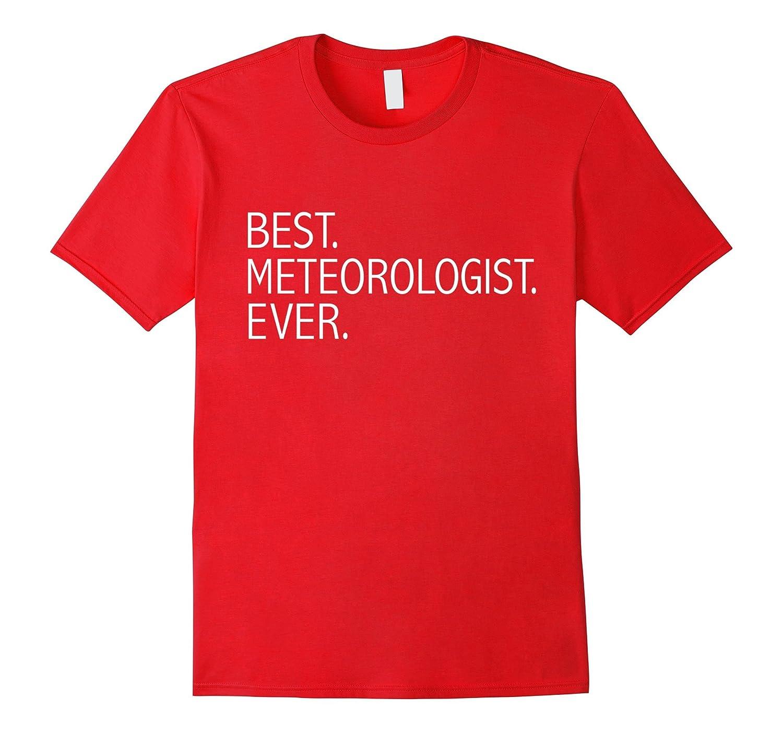 Best meteorologist ever t-shirt meteorology weatherman-T-Shirt