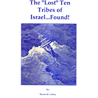 """The """"Lost"""" Ten Tribes of Israel...Found!"""