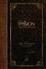 The Passion Translation New Testament (2020 Edition): With Psalms, Proverbs and Song of Songs Kindle Edition