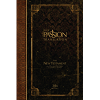 The Passion Translation New Testament (2020 Edition): With Psalms, Proverbs and Song of Songs (The Passion Translation…