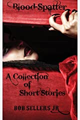 Blood-Spatter: A Collection of Short Stories - Cover 2 of 2 Paperback