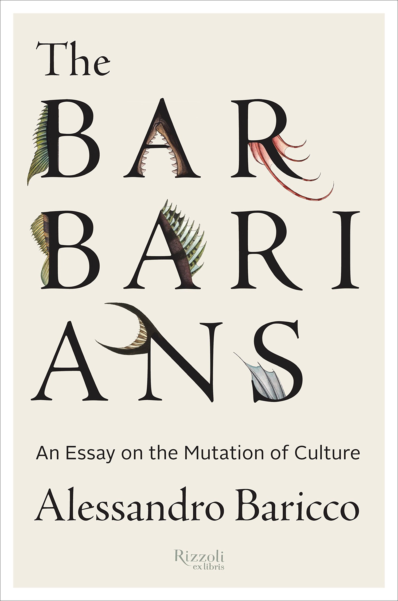 The Barbarians An Essay On The Mutation Of Culture Alessandro  The Barbarians An Essay On The Mutation Of Culture Alessandro Baricco  Stephen Sartarelli  Amazoncom Books How To Write A Essay Proposal also College Assignment Help  Custom Writiing Com