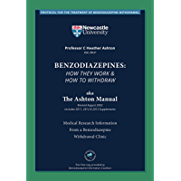 Benzodiazepines: How They Work & How to Withdraw aka The Ashton Manual (English Edition)