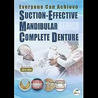 Everyone Can Achieve SUCTION-EFFECTIVE MANDIBULAR COMPLETE DENTURE (English Edition)