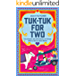 Tuk-Tuk for Two: two strangers, one unforgettable race through India in a tuk-tuk named Winnie (Weird Travel Book 3)