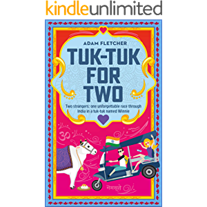 Tuk-Tuk for Two: Escape to India with two strangers, in the unforgettable race of a lifetime. (Weird Travel Book 3)