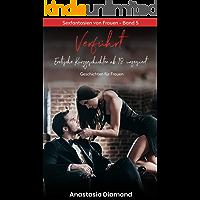 Verführt - Erotische Kurzgeschichten ab 18, unzensiert: Erotische Geschichten für Frauen, Sexfantasien von Frauen - Band 5