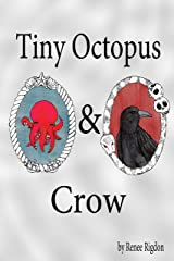 Tiny Octopus and Crow Kindle Edition