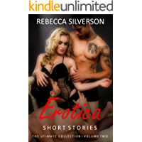 Erotica Short Stories - The Ultimate Collection - Volume 2: 20 Explicit Forced Rough Short Stories - Menage Romance, Hotwife, Cuckhold Brats, Bicurious, Daddy, Virgin & More...