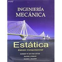 Ingenieria mecanica estatica/ Engineering Mechanics: Edicion Computacional/ Statics-computational Edition (Spanish