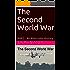 The Second World War: WW2 - An Alternate History
