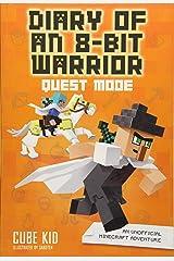 Diary of an 8-Bit Warrior: Quest Mode (Book 5 8-Bit Warrior series): An Unofficial Minecraft Adventure (Volume 5) Paperback