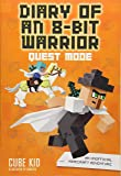 Diary of an 8-Bit Warrior: Quest Mode (Book 5 8-Bit Warrior series): An Unofficial Minecraft Adventure (Volume 5)