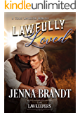 Lawfully Loved: Inspirational Christian Historical (A Texas Sheriff Lawkeeper Romance)