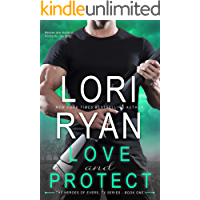 Love and Protect: A Small Town High Stakes Romance (Heroes of Evers, TX Book 1)