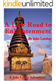 A Low Road to Enlightenment (A Jake Loner Adventure Book 2)