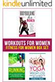 Workouts For Women: Fitness For Women Box Set: How to Build a Strong and Fit Female Body by Home Workout, Running, and Yoga